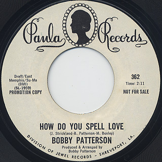 Bobby Patterson / How Do You Spell Love c/w She Don't Have To See You front