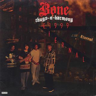 Bone Thugs-N-Harmony / E. 1999 Eternal