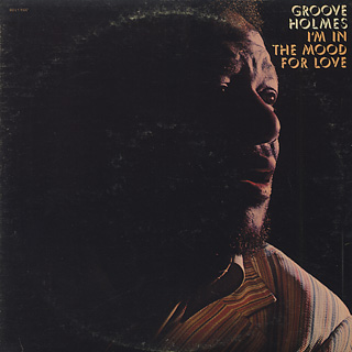 Groove Holmes / I'm In The Mood For Love