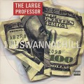 Large Professor / I juswannachill
