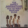 Sweet Inspirations / What The World Needs Now Is Love