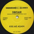 Dinosaur / Kiss Me Again