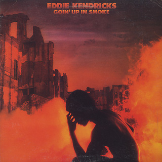 Eddie Kendricks / Goin' Up In Smoke