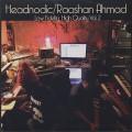 Headnodic/Raashan Ahmad / Low Fidelity, High Quality Vol. 2-1