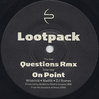 Lootpack / Questions (Remix) c/w On Point label