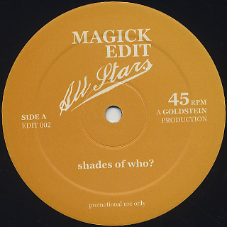 Magick Edit Allstars / Shades Of Who? c/w More Space To The Bass back