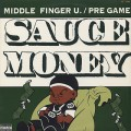Sauce Money / Middle Finger U.