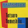 山下達郎(Tatsuro Yamashita) / Melodies