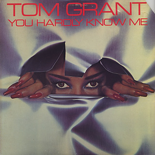 Tom Grant / You Hardly Know Me