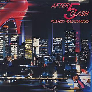 Toshiki Kadomatsu / After 5 Clash