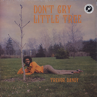 Trevor Dandy / Don't Cry Little Tree