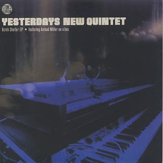 Yesterdays New Quintet / The Bomb Shelter EP
