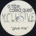 A Tribe Called Quest / Give Me