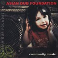 Asian Dub Foundation / Community Music