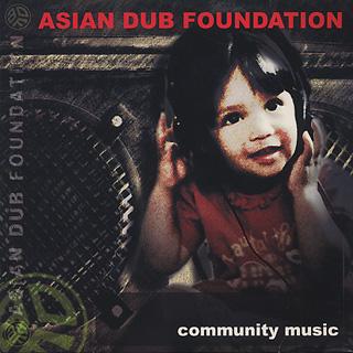 Asian Dub Foundation / Community Music