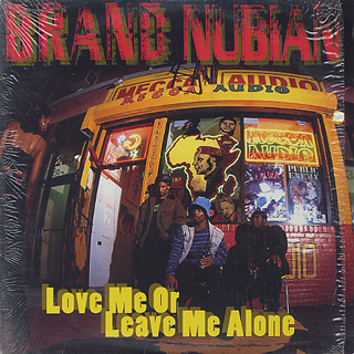 Brand Nubian / Love Me Or Leave Me Alone