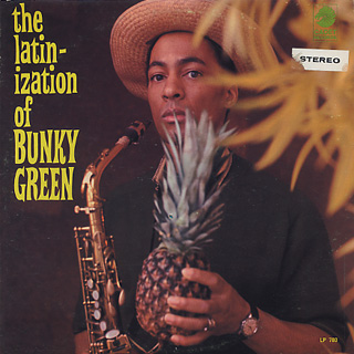 Bunky Green / The Latinization Of Bunky Green