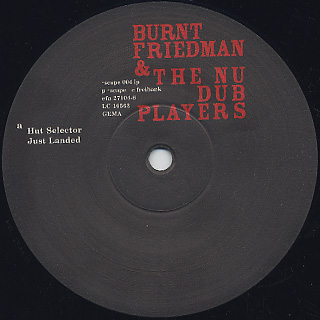 Burnt Friedman & The Nu Dub Players / Just Landed label