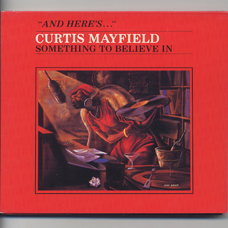 Curtis Mayfield / Something To Believe In (CD)