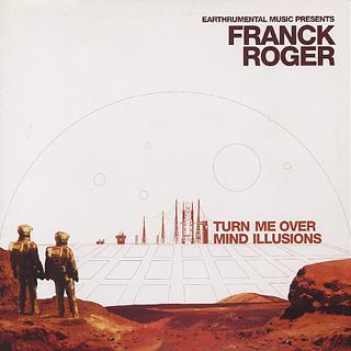 Franck Roger / Turn Me Over c/w Mind Illusions