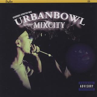 Issugi & DJ Scratch Nice / Urbanbowl Mixcity EP
