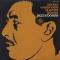 Sadao Watanabe Quartet/Sextet / Jazz & Bossa