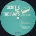 Scott K Vs. The O'Jays / I Love Music