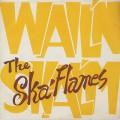 Ska Flames / Wail'n Skal'm