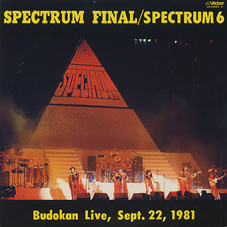 Spectrum 6 / Spectrum Final / Budokan Live Sept. 22, 1981