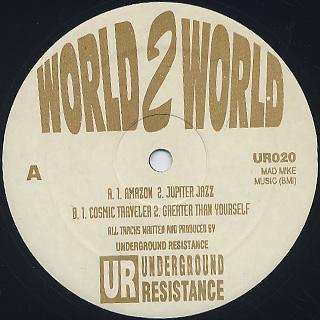 Underground Resistance / World 2 World