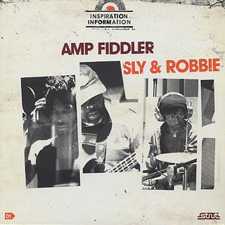 Amp Fiddler / Sly & Robbie / Inspiration Information