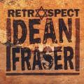 Dean Fraser / Retrospect