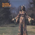 Fertile Ground / Seasons Change