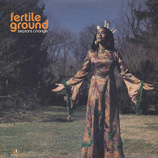 Fertile Ground / Seasons Change