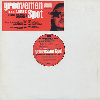 Grooveman Spot a.k.a. DJ Kou-G / [Eternal Development] Remixes Part.2