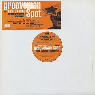 Grooveman Spot a.k.a. DJ Kou-G / [Eternal Development] Remixes Part.3