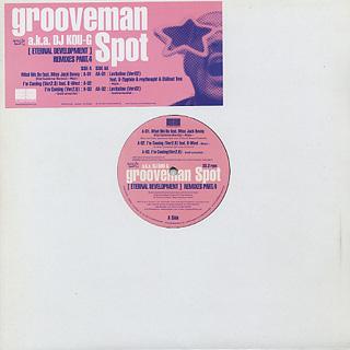 Grooveman Spot a.k.a. DJ Kou-G / [Eternal Development] Remixes Part.4