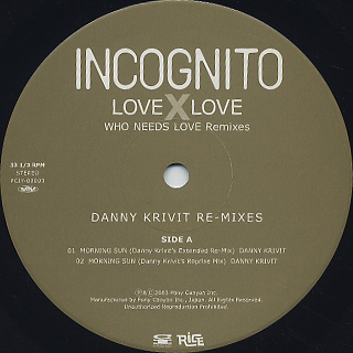 Incognito / Love X Love (Who Needs Love Remixes Part 1) label
