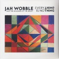 Jah Wobble's Invaders Of The Heart / Everything Is No Thing