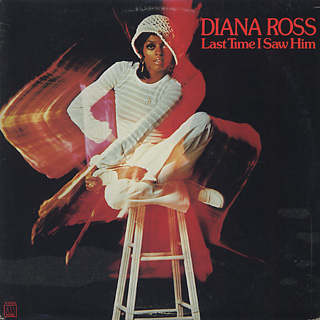 Diana Ross / Last Time I Saw Him