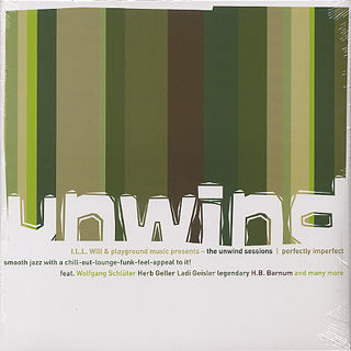 Ill Will & Playground Music Presents / The Unwind Sessions - Perfectly Imperfect