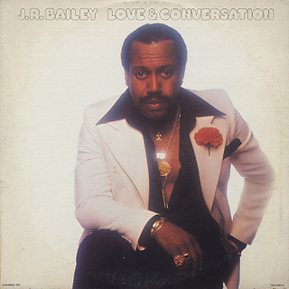 J.R. Bailey / Love And Conversation
