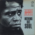 James Brown & The Famous Flames / Nothing But Soul