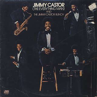 Jimmy Castor (The Everything Man) And The Jimmy Castor Bunch / S.T.