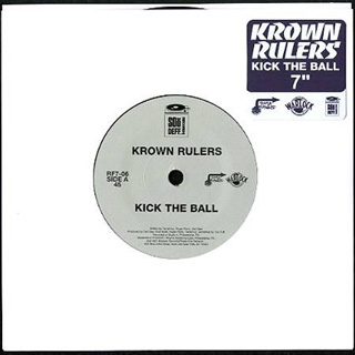 Krown Rulers / Kick The Ball (7
