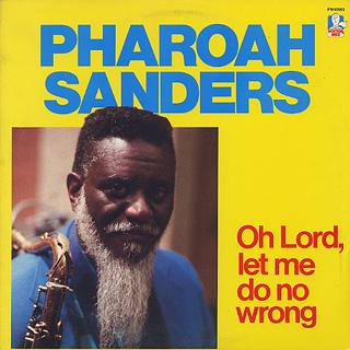 Pharoah Sanders / Oh Lord, Let Me Do No Wrong