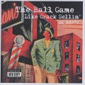 SH Beats / The Ball Game Like Crack Sellin'