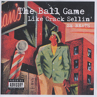 SH Beats / The Ball Game Like Crack Sellin' front
