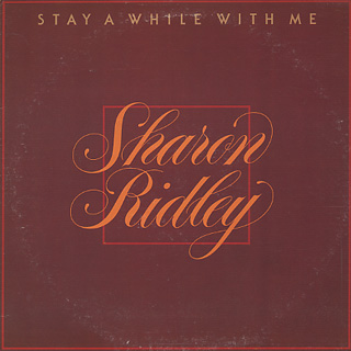 Sharon Ridley / Stay A While With Me