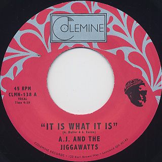 A.J. And The Jiggawatts / It Is What It Is c/w Party Music